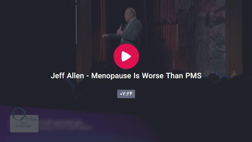 Capwewerture - Jeff Allen - Menopause Is Worse Than PMS